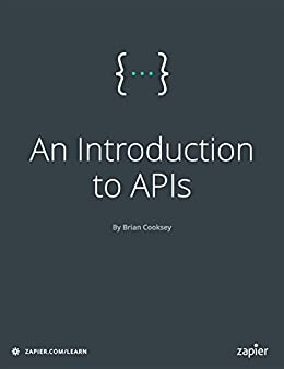 An Introduction to APIs by [Cooksey, Brian]