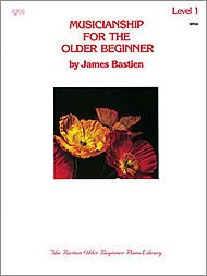 Musicianship for the Older Beginner - Level 1. For Piano. Theory/technic/sight Reading. Bastien's Older Beginner Piano Library. Instructional and Method.