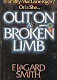 Out on a Broken Limb, F. LaGard Smith, 0890815038