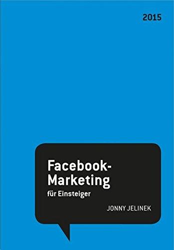Jonny Jelinek: Facebook-Marketing für Einsteiger