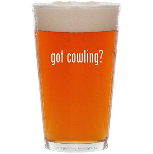 got cowling? - 16oz All Purpose Pint Beer Glass ()