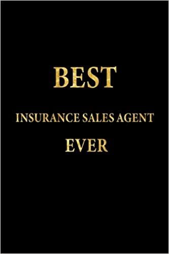 Buy Best Insurance Sales Agent Ever: Lined Notebook, Gold
