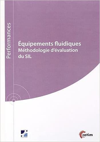 En ligne téléchargement Equipements fluidiques : Méthodologie d'évaluation du SIL pdf ebook
