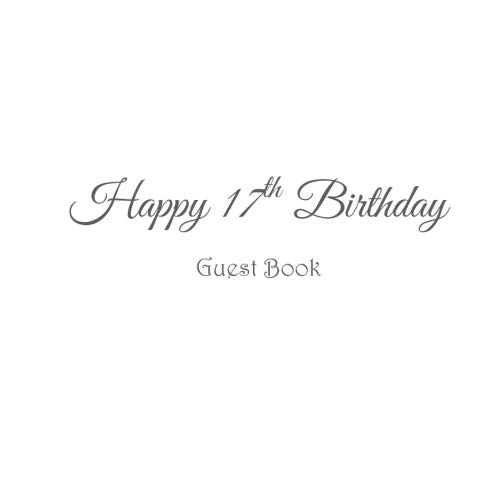 Happy 17th Birthday Guest Book .......: Guest Book Happy 17th Birthday 17 year old gifts accessories decor ideas party supplies decorations for kids ... Guest Message Book Keepsake White Cover