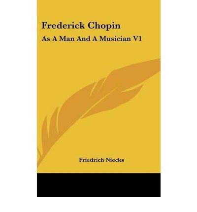 Frederick Chopin: As a Man and a Musician V1 (Hardback) - Common pdf epub