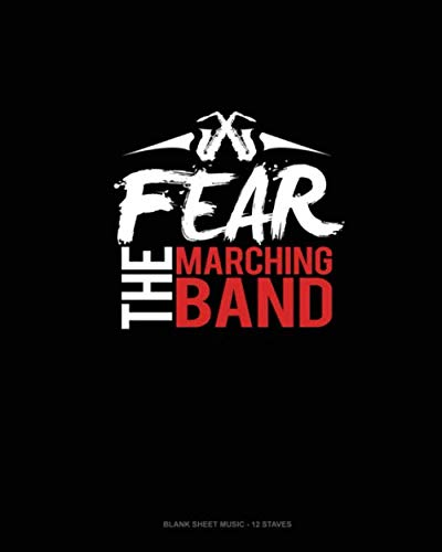 Fear The Marching Band: Blank Sheet Music - 12 Staves