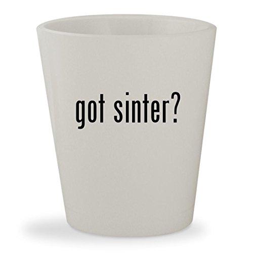Fuel Filter Stone (got sinter? - White Ceramic 1.5oz Shot Glass)