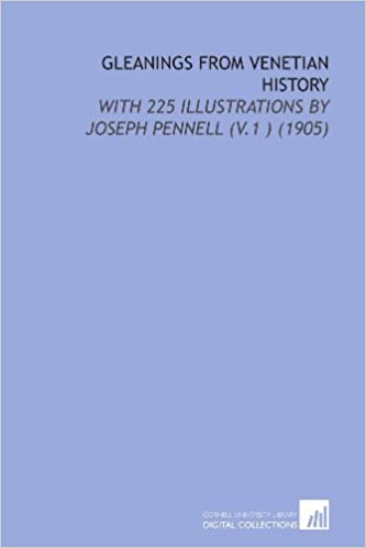 Ebook gratuit télécharger pdf Gleanings From Venetian History: With 225 Illustrations By Joseph Pennell (V.1 ) (1905) PDF PDB CHM 1112138072