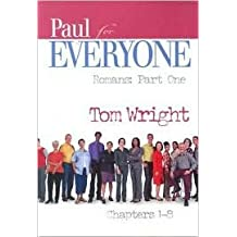 Paul for Everyone Romans Part One Publisher: Westminster John Knox Press