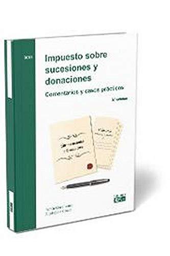 Impuesto sobre sucesiones y donaciones. Comentarios y casos prácticos por Chaler Iranzo, Ramón,Zaera Casado, Ángel