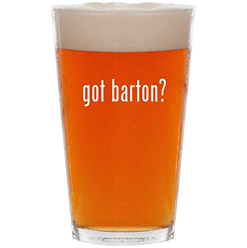 (got barton? - 16oz Pint Beer Glass)