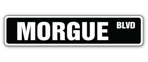 MORGUE Street Sign dead death attendant DOA Medical | Indoor/Outdoor |  18