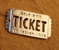 Jesus Is My Ticket To Heaven