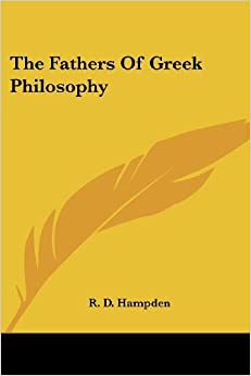 Book The Fathers Of Greek Philosophy [7/9/2006] R. D. Hampden