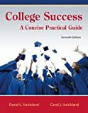 College Success, A Concise Practical Guide