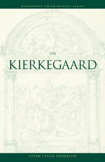On Kierkegaard (Wadsworth Philosophers Sereis)