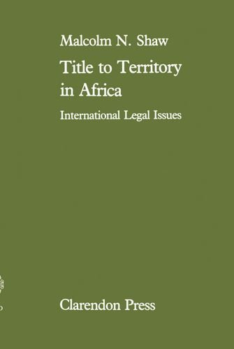 Title to Territory in Africa: International Legal Issues