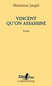 """Afficher """"Vincent qu'on assassine"""""""