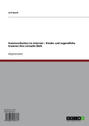 Download Kommunikation im Internet – Kinder und Jugendliche kreieren ihre virtuelle Welt (German Edition) Pdf