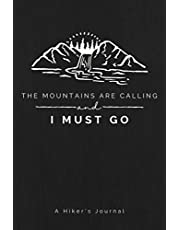 A Hiker's Journal   A Hiking Log Book to Track Mountaineering, Trekking and Camping Trips   Trail Passport Notebook for Documenting Adventure Notes, Details & Experience