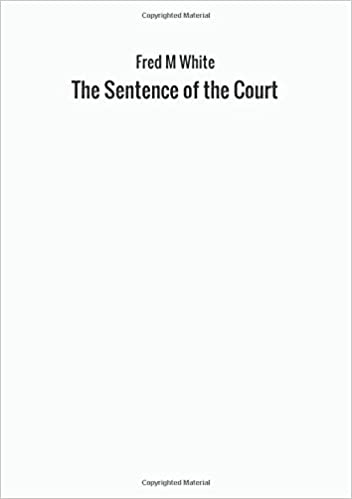 The Sentence Of The Court Fred M 9788826476667 Amazon Com Books