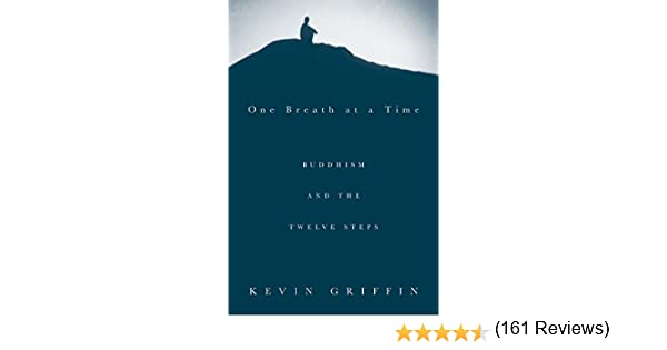 Amazon one breath at a time buddhism and the twelve steps amazon one breath at a time buddhism and the twelve steps ebook kevin griffin kindle store fandeluxe Images