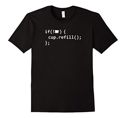 Men's If Coffee Empty Then Refill Cup Funny IT Programmer T-Shirt XL Black