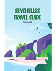 Seychelles Travel Guide Notebook: Notebook|Journal| Diary/ Lined - Size 6x9 Inches 100 Pages
