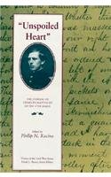 Unspoiled Heart: The Journal of Charles Mattocks of the 17th Maine (Voices of the Civil War)
