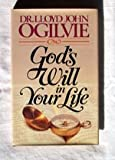 God's Will in Your Life, Lloyd J. Ogilvie, 0890812829