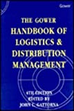 The Gower Handbook of Logistics and Distribution Management, John Gattorna, 0566090090