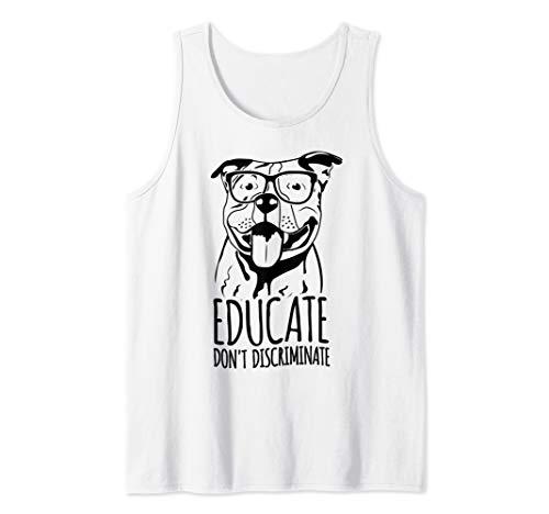 (Educate Don't Discriminate Gift Pitbull Pet Dog Awareness Tank Top)