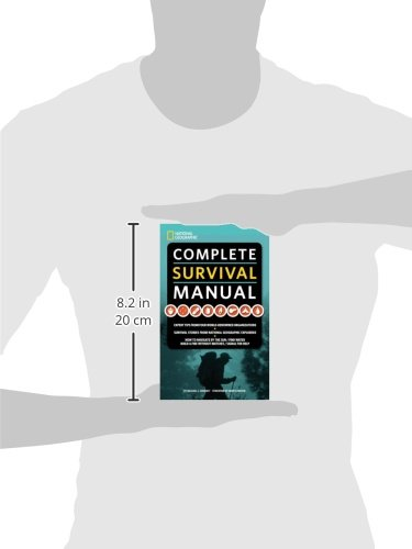 National-Geographic-Complete-Survival-Manual-Expert-Tips-from-Four-World-Renowned-Organizations-Survival-Stories-from-National-Geographic-Explorers-and-More