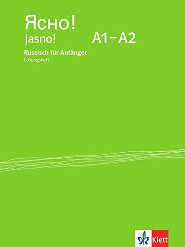 Jasno! A1-A2: Russisch für Anfänger. Lösungsheft