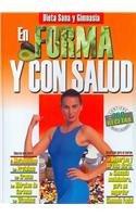 En Forma y con Salud / Fitness and Health (Spanish Edition)