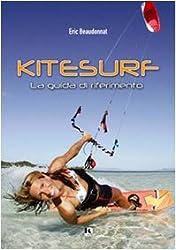 Kitesurf. La guida di riferimento