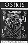 Osiris : The Egyptian Religion of Resurrection, Budge, E. A. Wallis, 0710307225