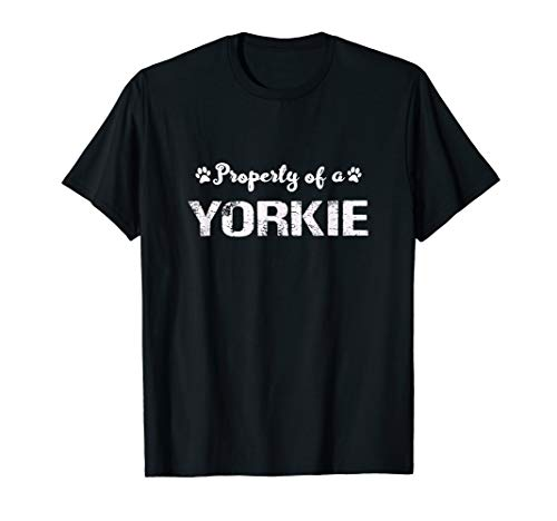 Property of a Yorkie T-Shirt Funny Dog Lovers Gift Shirt