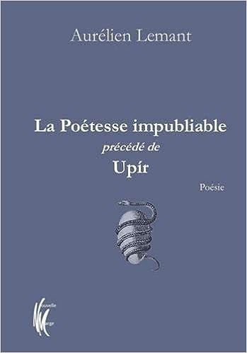 Couverture La poétesse impubliable précédé de Upír