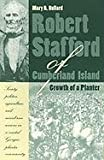 img - for Robert Stafford of Cumberland Island: Growth of a Planter book / textbook / text book