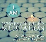 img - for I Am Wishes Fulfilled Meditation [Audiobook, Cd] book / textbook / text book