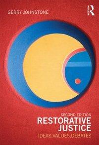 Download Restorative Justice - Ideas, Values, Debates, 2nd Edition - 22nd September 2011 pdf