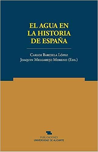 El agua en la historia de España (Norte Crítico): Amazon.es: Barciela López, Carlos, Melgarejo Moreno, Joaquín: Libros