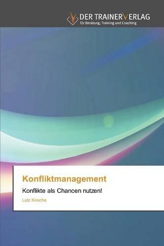Konfliktmanagement: Konflikte als Chancen nutzen!