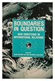 Boundaries in Question : New Directions in International Relations, Linklater, Andrew, 1855672669