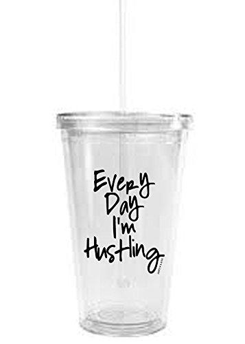 Everyday I'm Hustling Clear Water Bottle Tumbler, Girl Boss, Hustle, Funny, Birthday Gift,