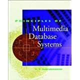 Principles of Multimedia Database Systems (The Morgan Kaufmann Series in Data Management Systems) by V.S. Subrahmanian (1998-01-15)