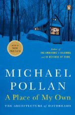 by Michael Pollan A Place of My Own Reprint edition (Michael Pollan A Place Of My Own)