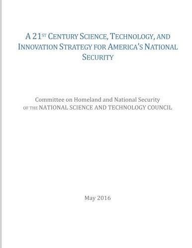 A 21st Century Science, Technology, and Innovation Strategy for America's National Security