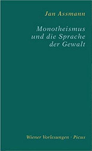 Monotheismus und die Sprache der Gewalt (Wiener Vorlesungen) Gebundenes Buch – 1. Januar 2006 Jan Assmann Picus Verlag 3854525168 Religion